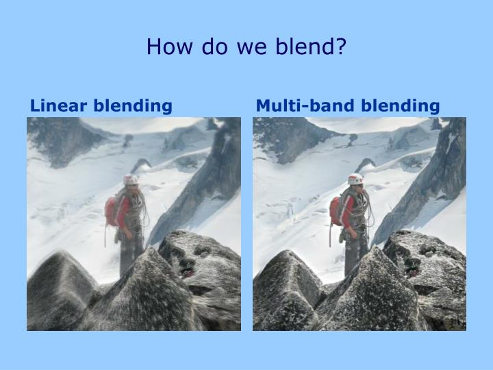 How do we blend?