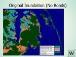 original inundation no roads