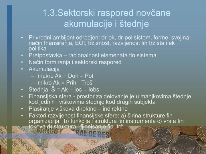 1.3.Sektorski raspored novčane akumulacije i štednje