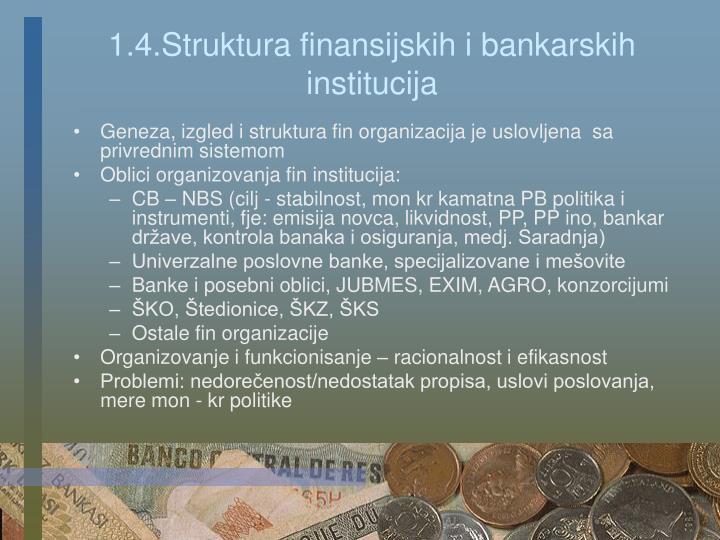 1.4.Struktura finansijskih i bankarskih institucija