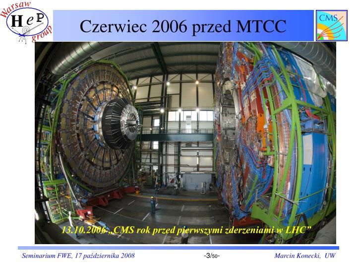 Czerwiec 2006 przed MTCC