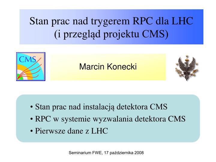Stan prac nad trygerem RPC dla LHC