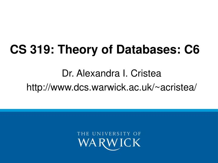 Cs 319 theory of databases c6