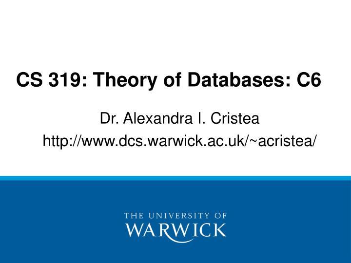 CS 319: Theory of Databases: C6