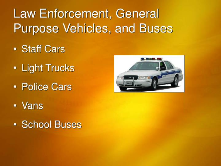 Law Enforcement, General Purpose Vehicles, and Buses