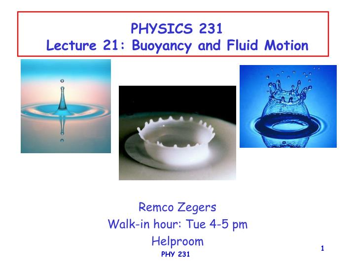 Physics 231 lecture 21 buoyancy and fluid motion