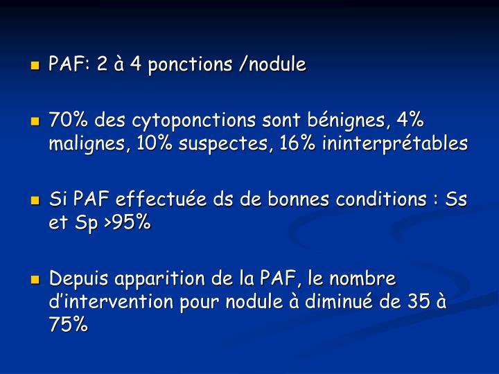 PAF: 2 à 4 ponctions /nodule