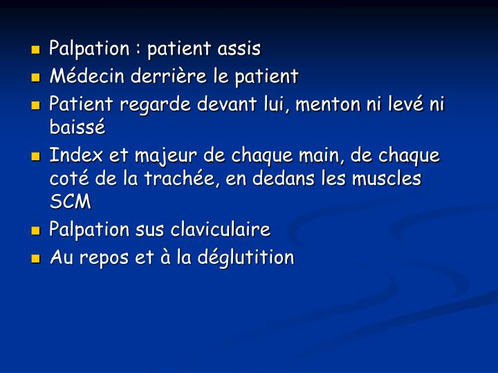 Palpation : patient assis