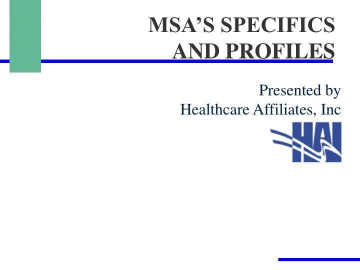 MSA'S SPECIFICS