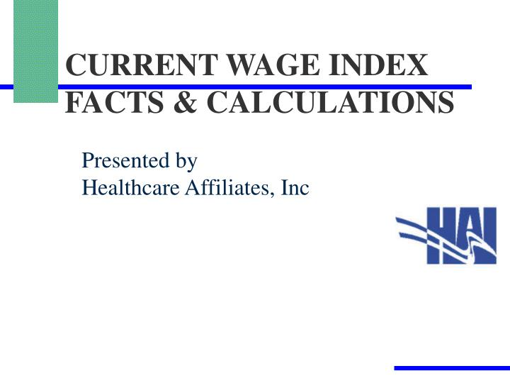 CURRENT WAGE INDEX
