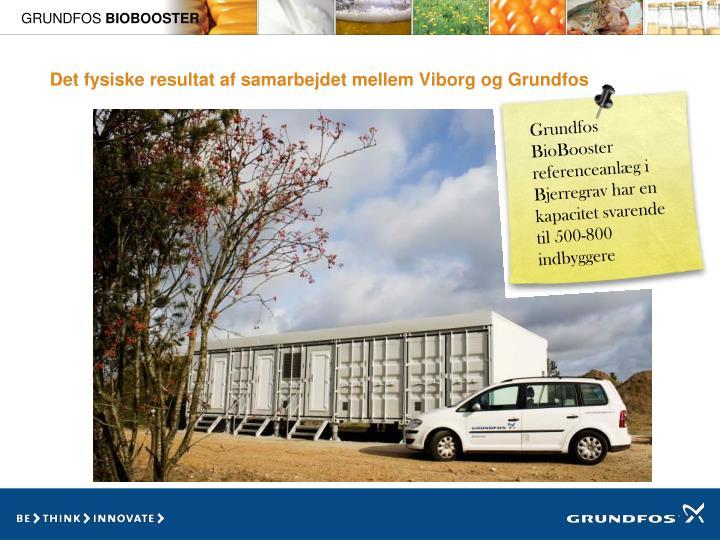Grundfos BioBooster referenceanlæg i Bjerregrav har en kapacitet svarende til 500-800 indbyggere