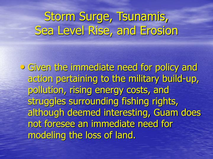 Storm Surge, Tsunamis,