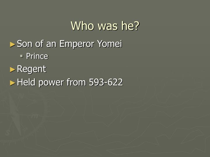 Who was he?