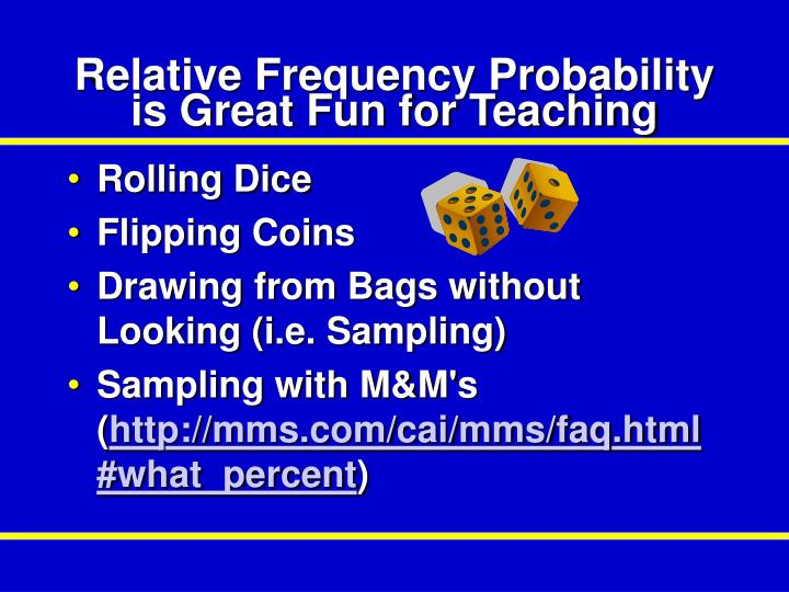 Relative Frequency Probability is Great Fun for Teaching
