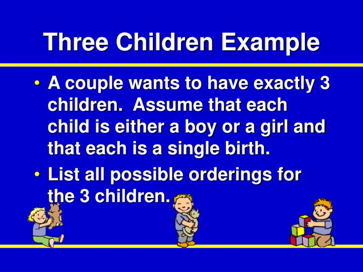 Three Children Example