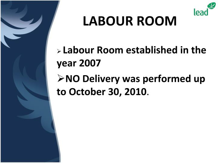 Labour Room established in the year 2007