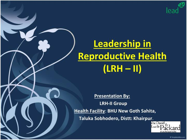 Leadership in reproductive health lrh ii