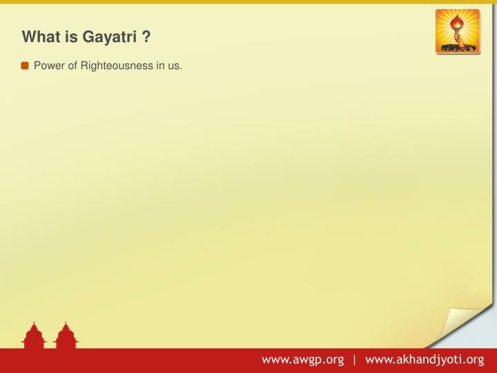 What is Gayatri ?