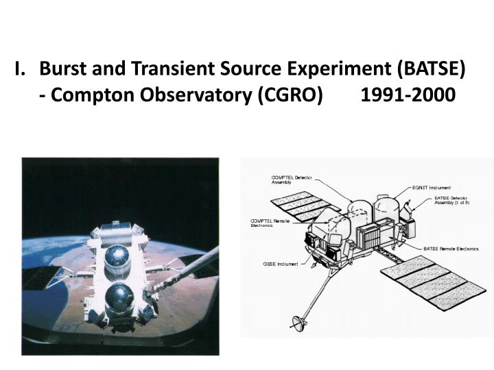 Burst and Transient Source Experiment (BATSE)  - Compton Observatory (CGRO) 	1991-2000