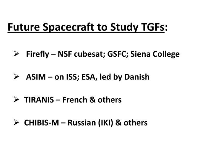 Future Spacecraft to Study TGFs