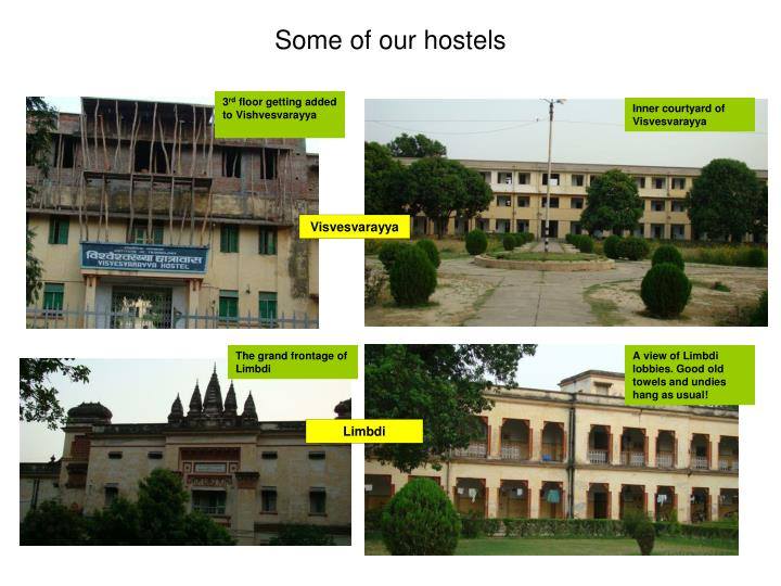 Some of our hostels