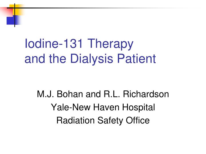 Iodine 131 therapy and the dialysis patient