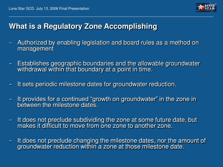 What is a Regulatory Zone Accomplishing