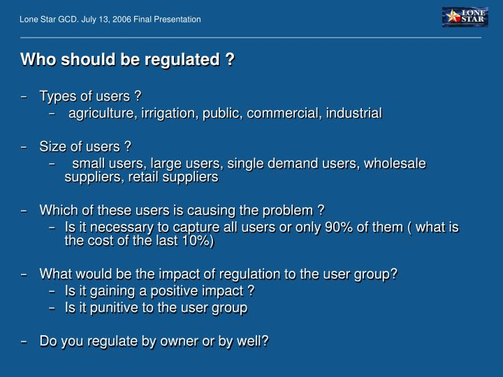 Who should be regulated ?
