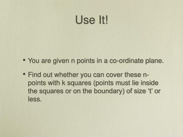 Use It!