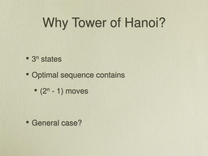 Why Tower of Hanoi?