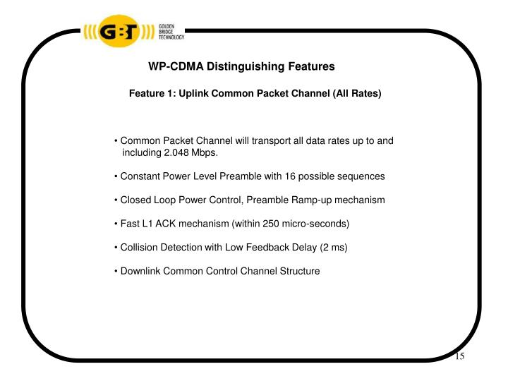 WP-CDMA Distinguishing Features