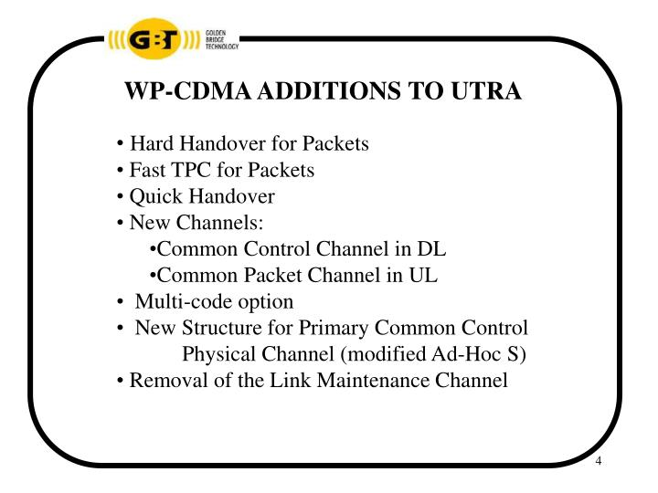 WP-CDMA ADDITIONS TO UTRA