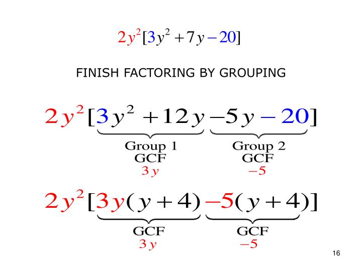 FINISH FACTORING BY GROUPING