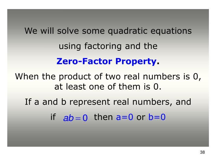 We will solve some quadratic equations