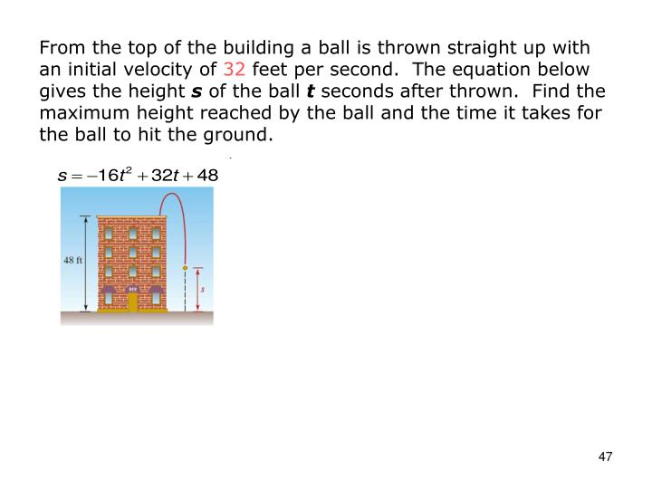 From the top of the building a ball is thrown straight up with an initial velocity of