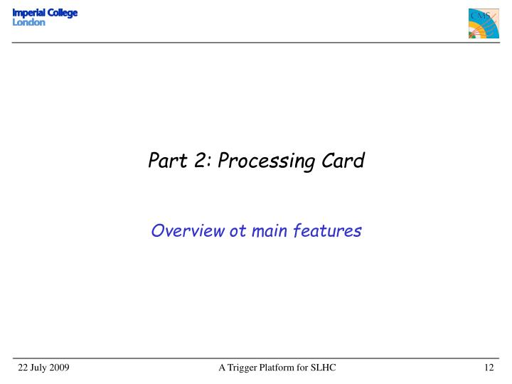 Part 2: Processing Card