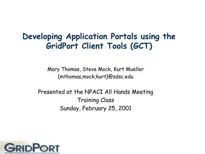 Developing application portals using the gridport client tools gct