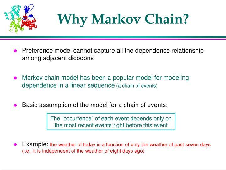 Why Markov Chain?