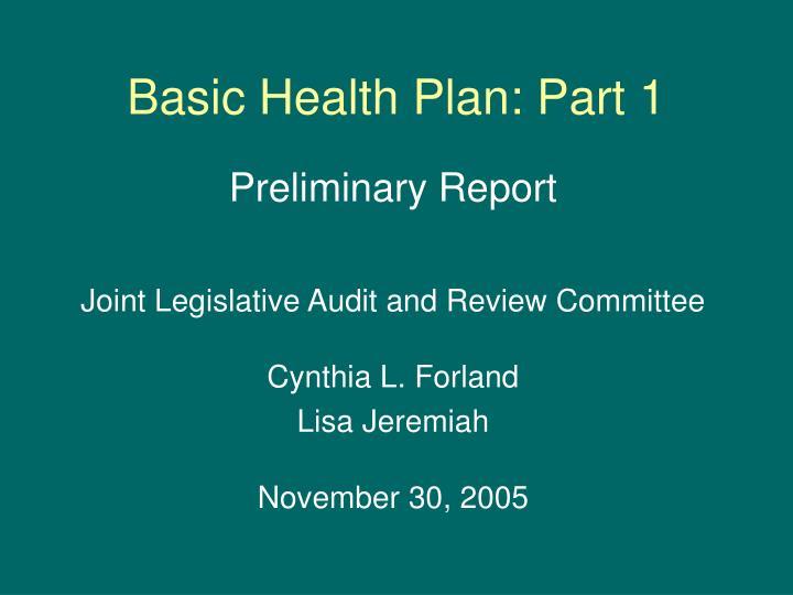 Basic Health Plan: Part 1