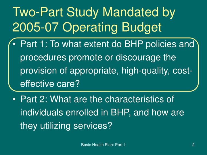 Two part study mandated by 2005 07 operating budget