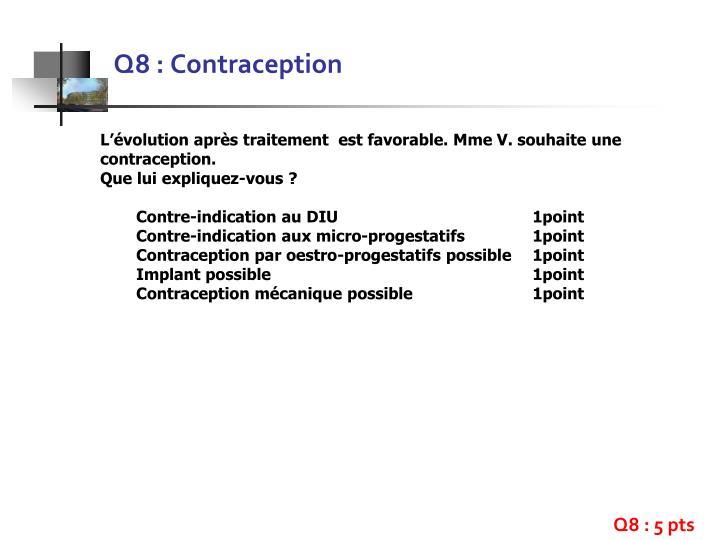 Q8 : Contraception