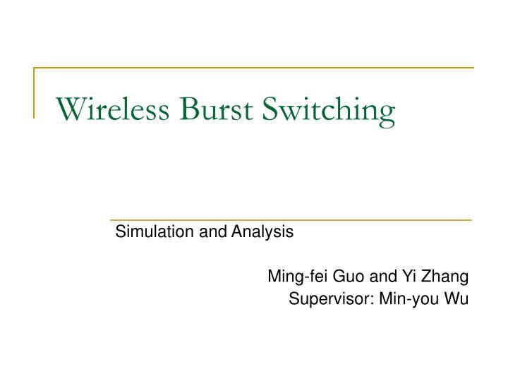 Wireless Burst Switching