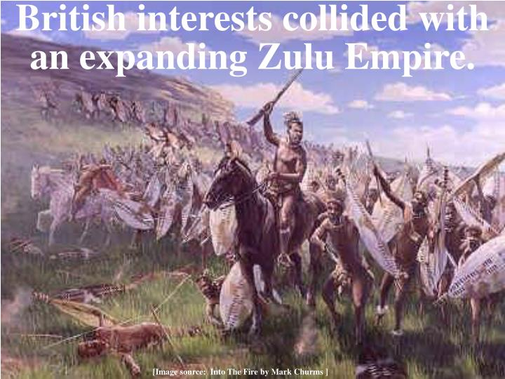 British interests collided with an expanding Zulu Empire.