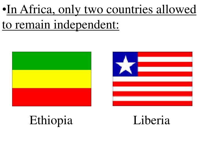 In Africa, only two countries allowed to remain independent: