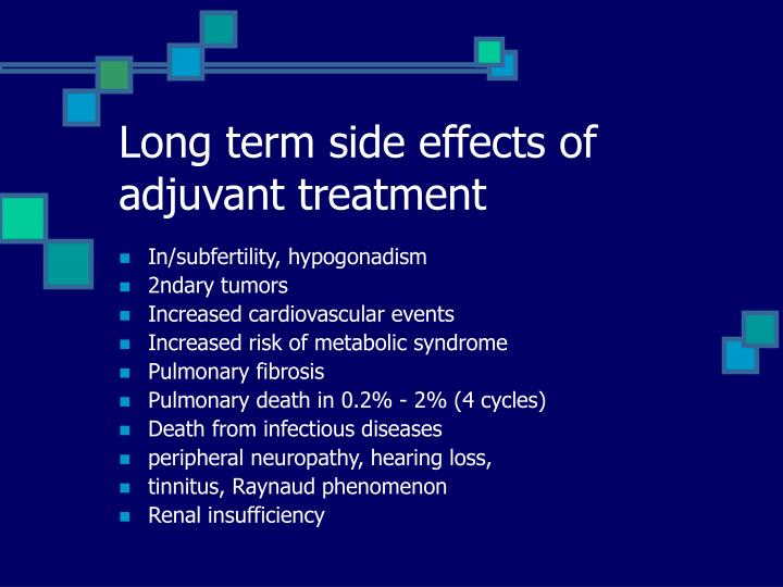 Long term side effects of adjuvant treatment