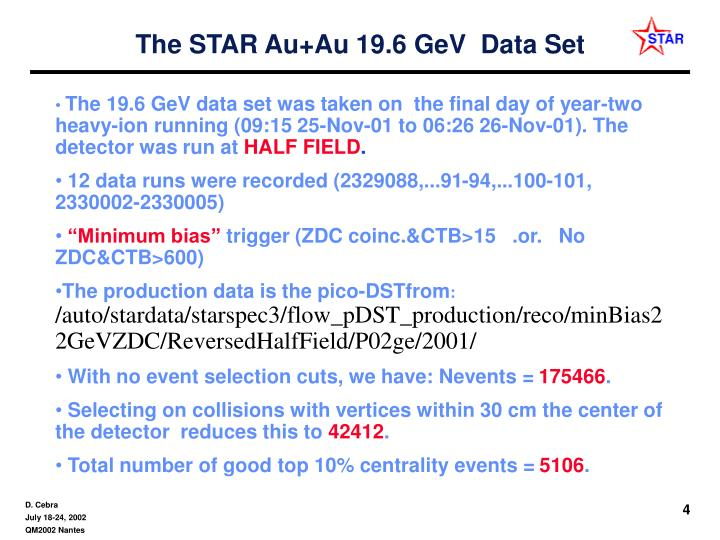 The STAR Au+Au 19.6 GeV  Data Set