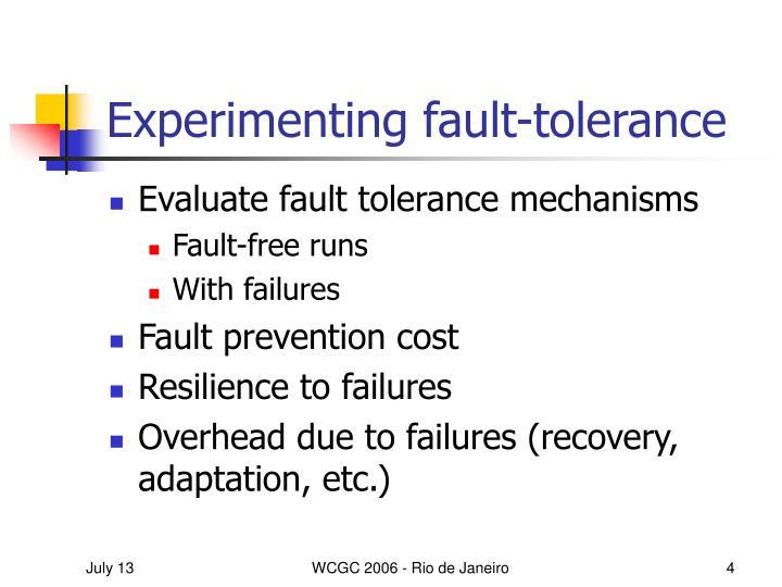 Experimenting fault-tolerance
