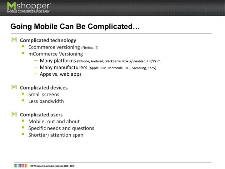 Going Mobile Can Be Complicated…