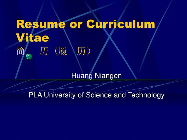 Resume or Curriculum Vitae
