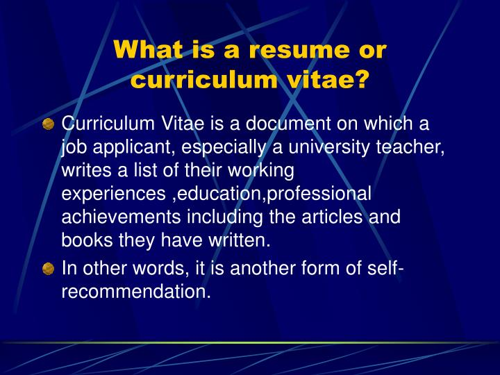What is a resume or curriculum vitae